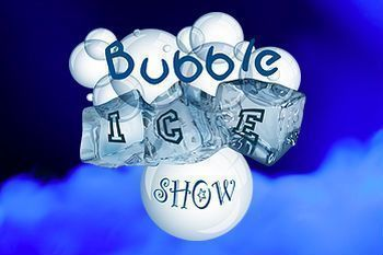 Bubble Ice Show
